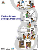 Thumbnail of Educational poster (in Haitian Creole) used by the Haitian Ministère de la Santé Publique et de la Population (MSPP) to graphically present the ways of preventing cholera. DINEPA, Direction Nationale de l'Eau Potable et d' Assainessement; UNICEF, United Nations Children's Fund; ACF, Action Contre la Faim.