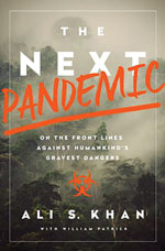 Thumbnail of The Next Pandemic: On the Front Lines Against Humankind's Gravest Dangers