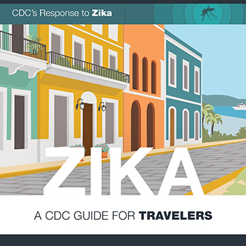 Zika: A CDC Guide for Travelers